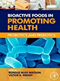 img - for Bioactive Foods in Promoting Health: Probiotics and Prebiotics book / textbook / text book