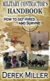 Military Contractor's Handbook How to Get Hired . . . and Survive