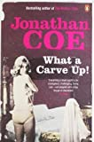 What a Carve Up! by Coe, Jonathan (2008) Paperback