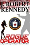 Rogue Operator: A Special Agent Dylan Kane Thriller Book #1