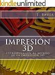 Impresi�n 3D: Introducci�n al mundo d...