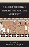 img - for Gender Through Time in the Ancient Near East (Gender and Archaeology) book / textbook / text book