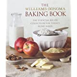 The Williams-Sonoma Baking Book: Essential Recipes for Today's Home Baker ~ Williams-Sonoma