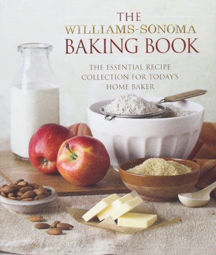 by-williams-sonoma-baking-book-essential-recipes-for-todays-home-baker-williams-sonoma