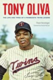 img - for Tony Oliva: The Life and Times of a Minnesota Twins Legend book / textbook / text book