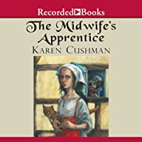 The Midwife's Apprentice (       UNABRIDGED) by Karen Cushman Narrated by Jenny Sterlin