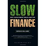 Slow Finance: Why Investment Miles Matterby Gervais Williams