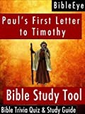 Pauls First Letter to Timothy: Bible Trivia Quiz & Study Guide (BibleEye Bible Trivia Quizzes & Study Guides)