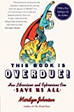 img - for This Book Is Overdue!: How Librarians and Cybrarians Can Save Us All book / textbook / text book