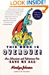 This Book Is Overdue!: How Librarians...