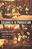 Childhood in the Promised Land: Working-class Movements and the Colonies De Vacances in France, 1880-1960 (Philosophy & postcoloniality) Laura Lee Downs