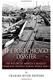 The Port Chicago Disaster: The History of America's Deadliest Homeland Incident during World War II