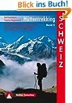 H�ttentrekking Band 2: Schweiz: 30 Me...