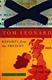 Reports From The Present Selec (Jonathan Cape original) (0224031694) by Leonard, Tom