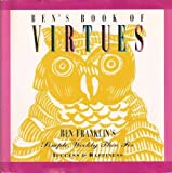 Ben's Book of Virtues: Ben Franklin's Simple Weekly Plan for Success & Happiness