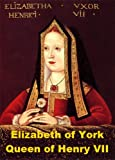 img - for Elizabeth of York - Queen of Henry VII book / textbook / text book
