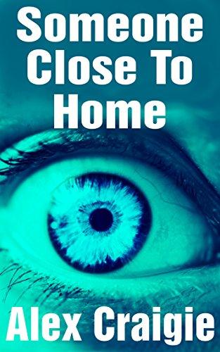 Someone Close To Home by Alex Craigie ebook deal