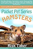 Inquiring Minds Want To Know--Exotic Pets--Pocket Pets--Hamsters