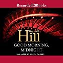 Good Morning Midnight Audiobook by Reginald Hill Narrated by Shaun Dooley