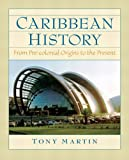 Caribbean History: From Pre-Colonial Origins to the Present (0132208601) by Martin, Tony