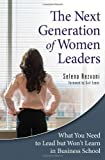 img - for The Next Generation of Women Leaders: What You Need to Lead but Won't Learn in Business School by Selena Rezvani (2009-12-22) book / textbook / text book