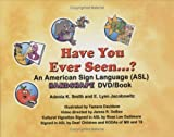 Have You Ever Seen...? An American Sign Language Handshape DVD/Book [Hardcover]