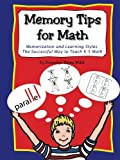 Memory Tips for Math, Memorization and Learning Styles: The Successful Way to Teach K-5 Math