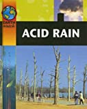 Acid Rain (Earth Watch (Sea to Sea))