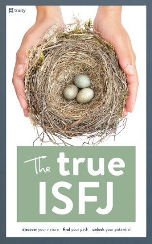 The True ISFJ (The True Guides to the Personality Types Book 2) From Truity Psychometrics LLC