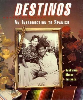 Destinos: An Introduction to Spanish (Student Edition), Bill  VanPatten; Martha Alford Marks; Richard V.  Teschner; Bill Van Patten
