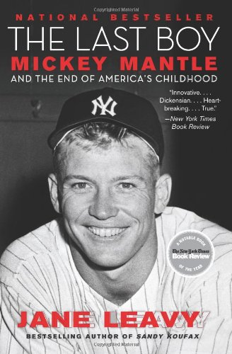 The Last Boy: Mickey Mantle and the End of America's...