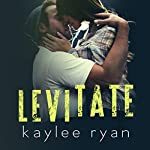 Levitate | Kaylee Ryan