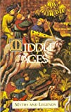 Middle Ages Myths and Legends (Myths  &  Legends)