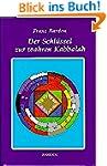 Der Schl�ssel zur wahren Kabbalah: Da...