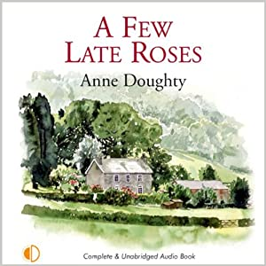 A Few Late Roses | [Anne Doughty]