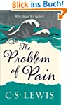 The Problem of Pain (C.S. Lewis Signa...