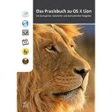 """OS X Lion - Das Praxisbuch: Ein kompakter, n�tzlicher und kompetenter Ratgebervon """"Antoni Nadir Cherif"""""""
