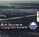 Songtexte von B.R. Stylers - Dubbing From the Earth