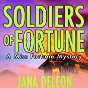 Soldiers of Fortune: A Miss Fortune Mystery, Book 6 | Jana DeLeon