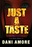 Just A Taste (A Short Story with Bonus Excerpt!)