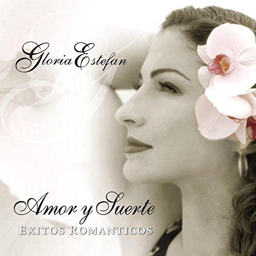 Gloria Estefan - Amor y suerte Éxitos románticos - Zortam Music