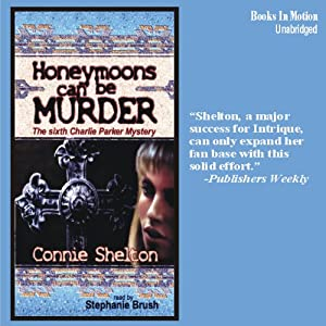Honeymoons Can Be Murder: A Charlie Parker Mystery | [Connie Shelton]
