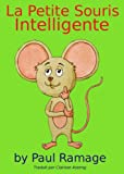 img - for La Petite Souris Intelligente (Un livre d'images pour les enfants): Clever Little Mouse - French Edition book / textbook / text book