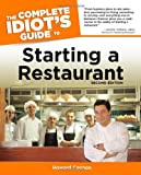 The Complete Idiot's Guide to Starting A Restaurant, 2nd Edition (Complete Idiot's Guides (Lifestyle Paperback))