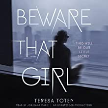 Beware That Girl Audiobook by Teresa Toten Narrated by Jorjeana Marie