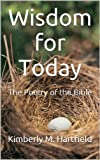 Wisdom for Today: The Poetry of the Bible