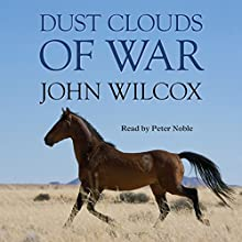 Dust Clouds of War: Simon Fonthill novel Audiobook by John Wilcox Narrated by Peter Noble