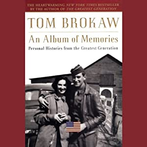 An Album of Memories: Personal Histories from the Greatest Generation | [Tom Brokaw]
