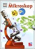 Was ist Was. Das Mikroskop.