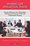 img - for Sharing Our Intellectual Traces: Narrative Reflections from Administrators of Professional, Technical, and Scientific Programs (Baywood's Technical Communications Series) book / textbook / text book
